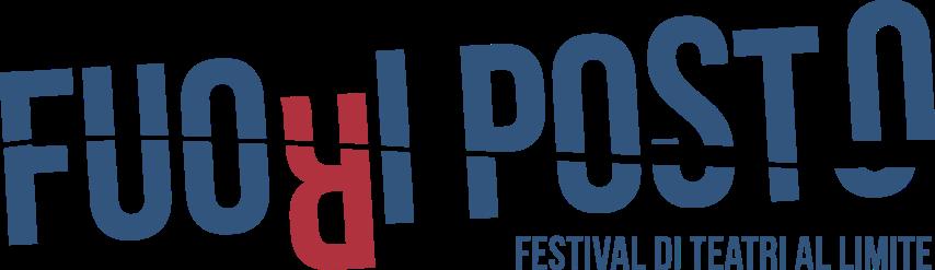 Fuori Posto Festival di teatri al limite